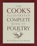 The Cook&#39;s Illustrated Complete Book of Poultry