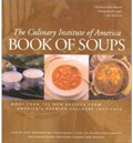 The Culinary Institute of America Book of Soups: More Than 100 Recipes for Perfect Soups