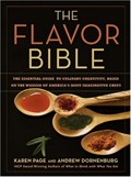 The Flavor Bible: The Essential Guide to Culinary Creativity, Based on the Wisdom of America&#39;s Most Imaginative Chefs