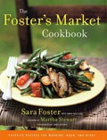 The Foster&#39;s Market Cookbook: Favorite Recipes for Morning, Noon, and Night