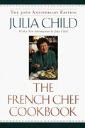 The French Chef Cookbook: 