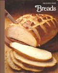 The Good Cook: Breads