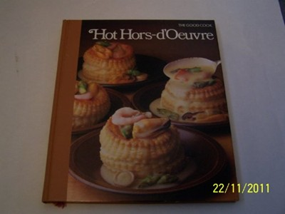 The Good Cook: Hot Hors d&#39;Oeuvre