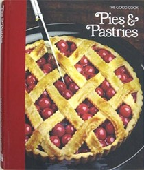 The Good Cook: Pies & Pastries