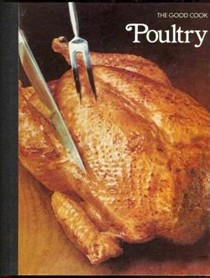 The Good Cook: Poultry