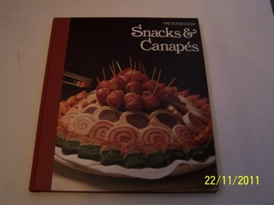 The Good Cook: Snacks &amp; Canaps
