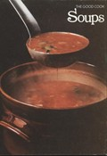 The Good Cook: Soups