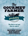 The Gourmet Farmer Goes Fishing