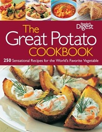The Great Potato Cookbook: 250 Sensational Recipes for the World's Favorite Vegetable
