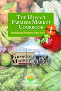 The Hawai'i Farmers Market Cookbook: Fresh Island Products from A to Z
