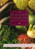 The Italian Cooking Encyclopedia: The Definitive Professional Guide to Italian Ingedients and Cooking Techniques