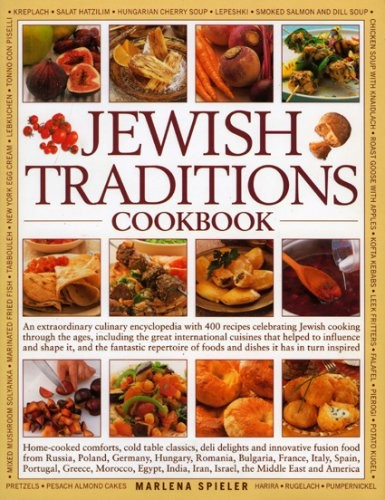 The Jewish Traditions Cookbook: Home-cooked Comforts, Cold Table Classic, Deli Delights and Innovative Fusion Food