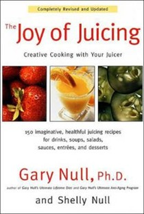 The Joy of Juicing: Creative Cooking With Your Juicer