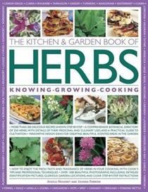 The Kitchen & Garden Book of Herbs: Knowing  Growing  Cooking
