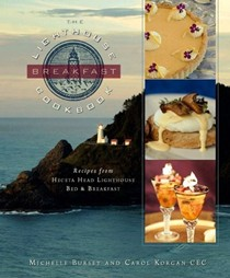 The Lighthouse Breakfast Cookbook: Recipes from Heceta Head Lighthouse Bed and Breakfast
