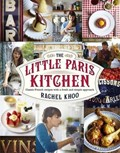 The Little Paris Kitchen: Classic French Recipes with a Fresh and Simple Approach