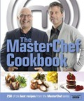 The MasterChef Cookbook: 250 of the Best Recipes from the MasterChef Series