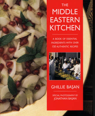 The Middle Eastern Kitchen: A Book of Essential Ingredients with Over 150 Authentic Recipes