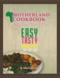 The Motherland Cookbook: Easy, Tasty, Healthy But Not Fast ...