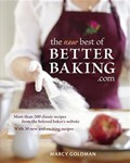 The New Best of BetterBaking.com: More Than 200 Classic Recipes from the Beloved Baker's Website