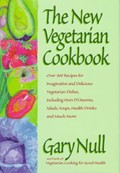 The New Vegetarian Cookbook: Over 300 Recipes for Imaginative and Delicious Vegetarian Dishes, Including Hors D'Oeuvres, Salads, Soups, Health Drinks and Much More