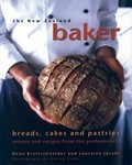 The New Zealand Baker: Breads, Cakes and Pastries - Secrets and Recipes from the Professionals