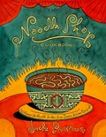 The Noodle Shop Cookbook: 150 Favorite Noodle Dishes from Seven Asian Cuisines