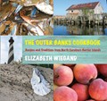 The Outer Banks Cookbook: Recipes and Traditions from North Carolina&#39;s Barrier Islands