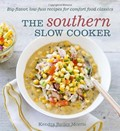 The Southern Slow Cooker: Big-Flavor, Low-Fuss Recipes for Comfort Food Classics