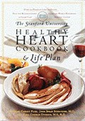 The Stanford University Healthy Heart Cookbook and Life Plan: Over 200 Delicious Low-fat Recipes Plus the Revolutionary 25 Gram Plan from the World-renowned University Hospital