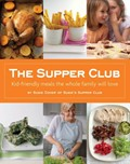 The Supper Club: Kid-friendly meals the whole family will love
