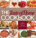 The Taste of Home Cookbook: Timeless Recipes from Trusted Home Cooks