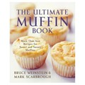 The Ultimate Muffin Book: More Than 600 Recipes for Sweet and Savory Muffins