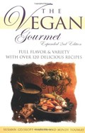 The Vegan Gourmet, Expanded 2nd Edition: Full Flavor & Variety with Over 120 Delicious Recipes