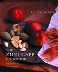 The Zuni Cafe Cookbook: A Compendium of Recipes and Cooking Lessons from San Francisco&#39;s Beloved Restaurant