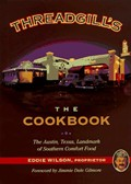 Threadgill's: The Cookbook: The Austin, Texas, Landmark of Southern Comfort Food