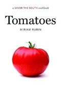 Tomatoes: A Savor the South Cookbook