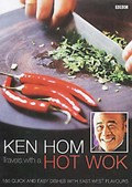 Travels with a Hot Wok: 160 Quick and Easy Dishes with East-West Flavours