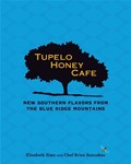 Tupelo Honey Cafe: New Southern Flavors from the Blue Ridge Mountains