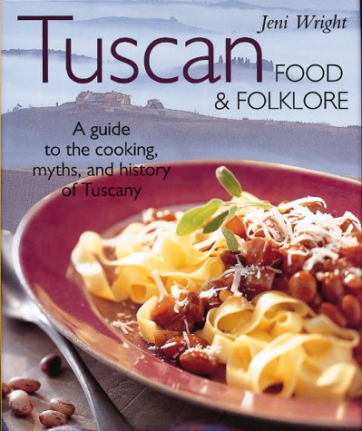 Tuscan Food and Folklore