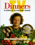 TV Dinners: In Search of Exciting Home Cooking