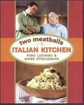 Two Meatballs in the Italian Kitchen: Our Best Recipes for Easy Home Cooking