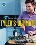 Tyler&#39;s Ultimate: Brilliant Simple Food to Make Any Time