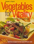 Vegetables for Vitality: Boost Your Health with Every Bite - 240 Delicous Recipes for the South African Cook