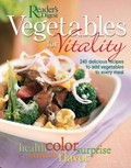 Vegetables For Vitality: Delicious Recipes To Add Vegetables To Every Meal