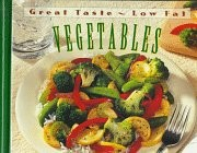 Vegetables: Great Taste, Low Fat Series