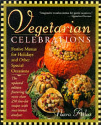 Vegetarian Celebrations: Festive Menus for Holidays & Other Special Occasions Tag: Updated Ed…