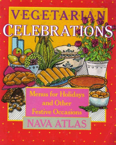 Vegetarian Celebrations: Menus for Holidays and Other Festive Occasions