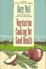 Vegetarian Cooking For Good Health