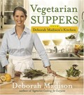 Vegetarian Suppers from Deborah Madison&#39;s Kitchen
